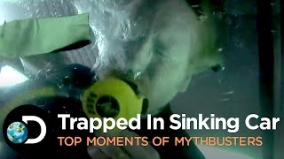 Most Dangerous Stunt: Trapped In Sinking Car | TOP MOMENTS OF MYTHBUSTERS