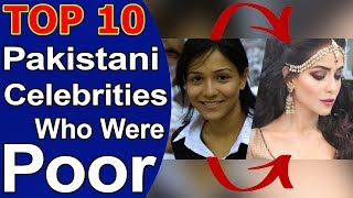 Top 10 Pakistani Celebrities Who Were Poor Before Entering Into Entertainment Industry