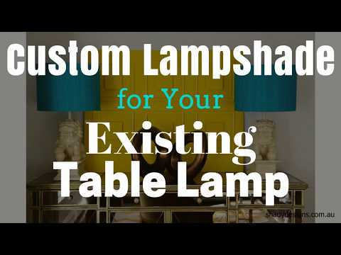 How to choose the perfect shaped lampshade for a custom table lamp