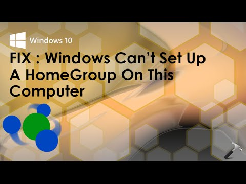 [FIX] Windows Can't Set Up A HomeGroup On This Computer