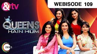 Queens Hain Hum - Episode 109  - April 27, 2017 - Webisode
