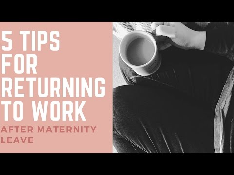5 Tips for returning to work after Maternity Leave