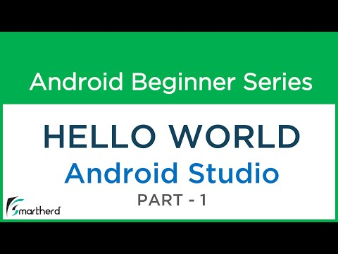 #4 Android Studio Tutorial : HELLO WORLD : Part - 1 : FIRST ANDROID APP
