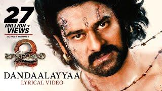 Dandaalayyaa Full Song With Lyrics - Baahubali 2 Songs   Prabhas, MM Keeravaani, Kaala Bhairava