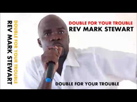 Double For Your Trouble - Rev Mark Stewart