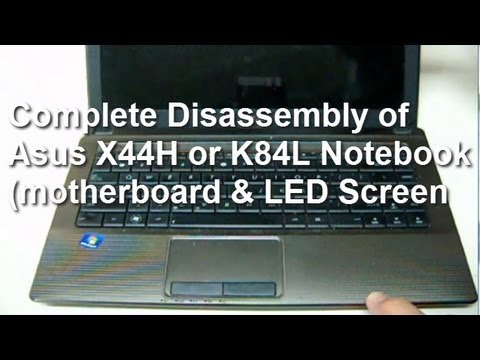 How to disassemble Asus X44H K84L Notebook (complete)