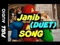 'Janib (Duet)' FULL (CHIPMUNK) AUDIO Song | Arijit Singh | Dilliwaali Zaalim Girlfriend