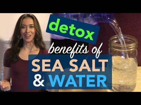 Sea Salt and Water Benefits | Mineralization, Hydration & Detox With Salt and Water
