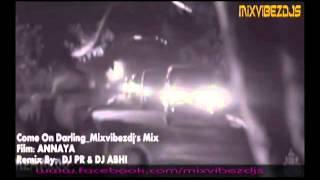 Come on darling'_mixvibezdjs mix DJ PR & DJ ABHI