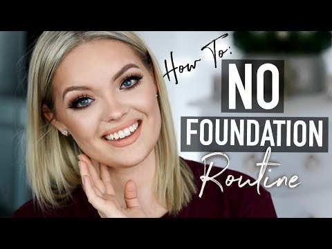 HOW TO: NO FOUNDATION ROUTINE - Flawless Face Tips & Tricks