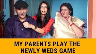MY PARENTS PLAY THE NEWLY WEDS GAME | Mom VS Dad | Dolly Singh