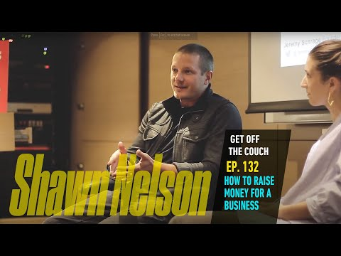 HOW TO RAISE MONEY FOR A BUSINESS | Get Off The Couch with Shawn Nelson of Lovesac 133