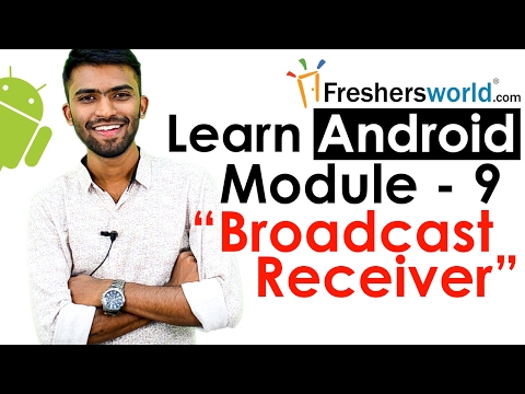Learn Android - Module 9 II Basics of Broadcast receiver | Guide for Android Developers