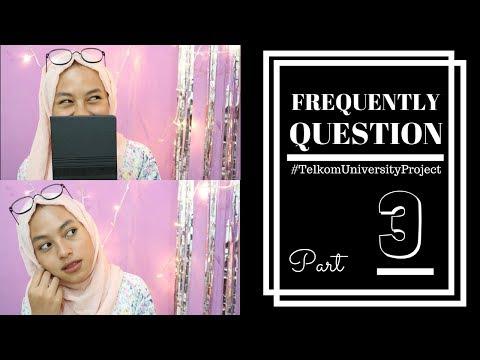 FREQUENTLY QUESTION PART 3! SERAGAM ANAK TEKNIK? PKKMB TEL U?? #TelkomUniversityProject