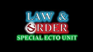 Ghostbusters: Special Victims Unit [Law & Order Mashup]