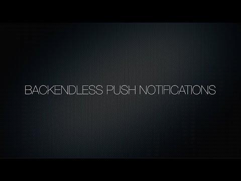 Video 7. Backendless Push Notifications