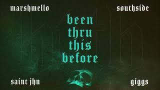 Marshmello x Southside - Been Thru This Before (Feat. Giggs & SAINt JHN) [Clean Version]