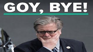 """Goy, Bye"" Huffington Post Writes About Steve Bannon Leaving   What Is a Goy?"
