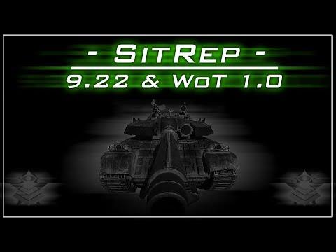 SitRep - 9.22 & WoT 1.0 || World of Tanks