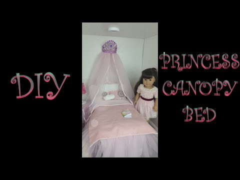 DIY  Princess Canopy Bed for AG Dolls