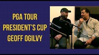 Geoff Ogilvy Explains the President