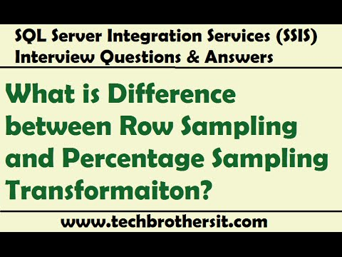 Difference between Row Sampling and Percentage Sampling Transformaiton - SSIS Interview Question