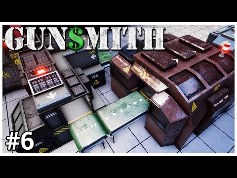 Gunsmith - #6 - Out of Ammo - Let's Play / Gameplay / Construction