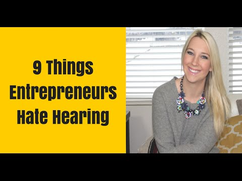 9 Things Entrepreneurs HATE hearing