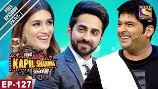 The Kapil Sharma Show - दी कपिल शर्मा शो - Ep - 127 - Bareilly Ki Barfi Special - 12th August, 2017