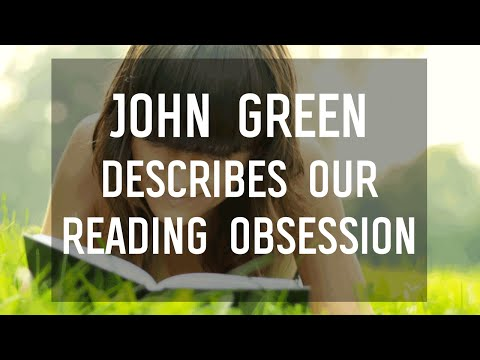 John Green Describes Our Reading Obsession with 6 Quotes