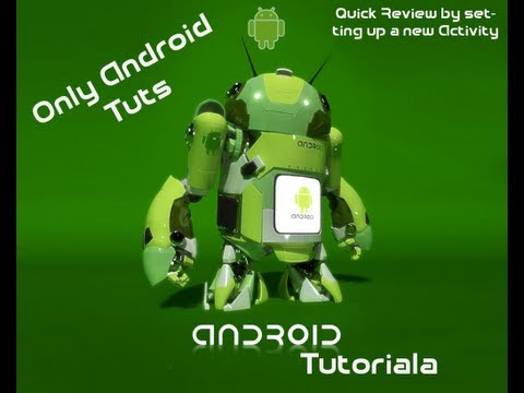 Android Tutorial For Application Development-Quick Review by setting up a new Activity Part 25