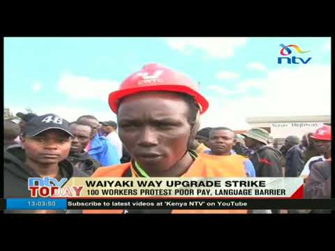 Waiyaki way construction workers protest poor pay