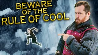 BEWARE of the RULE OF COOL. How to do it right!