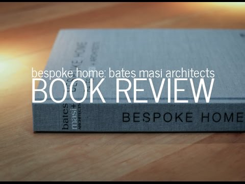 Bespoke Home - Bates Masi Architects : Book Review