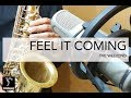 I Feel It Coming - The Weekend
