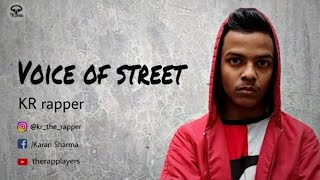Voice Of The Street || K R Rapper || The Rap Players .1