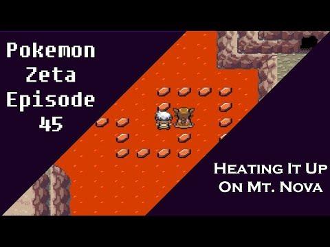 Pokemon Zeta Episode 45: Heating It Up On Mt. Nova