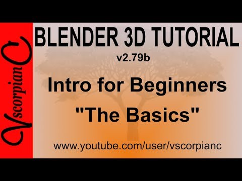 Blender 3d Tutorial - Intro for Beginners Learn the Basics v2.79b by VscorpianC