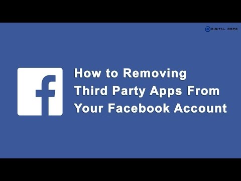 How to Removing Third Party Apps From Your Facebook Account