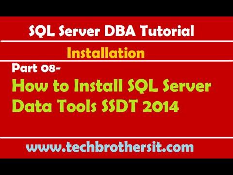 SQL Server DBA Tutorial 08- How to Install SQL Server Data Tools SSDT 2014