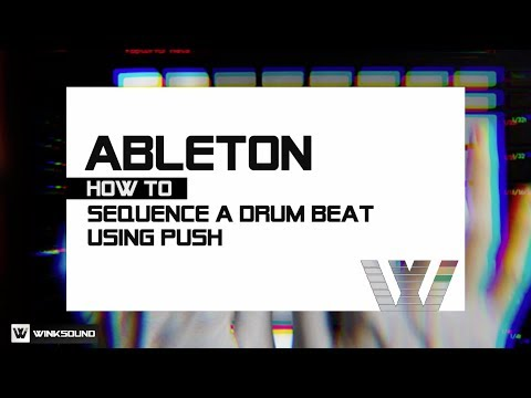 Ableton Live: Creating A Drum Beat Using PUSH feat. AfroDJMac | WinkSound