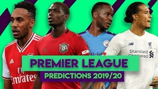 MY PREMIER LEAGUE PREDICTIONS 2019/20! - WILL THE TOP SIX MOULD BE BROKEN?!