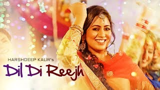 Dil Di Reejh: Harshdeep Kaur (Full Song) | Tigerstyle | New Songs 2017