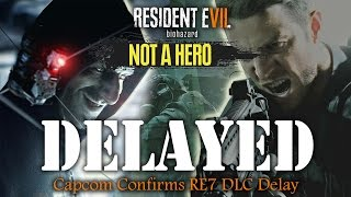 Resident Evil 7 Not A Hero DLC Delayed By Capcom