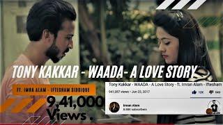Tony Kakkar - WAADA - A Love Story - ft. Imran Alam - Iftesham Siddique