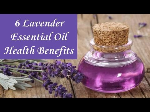 6 Amazing Health Benefits Of Lavender Oil