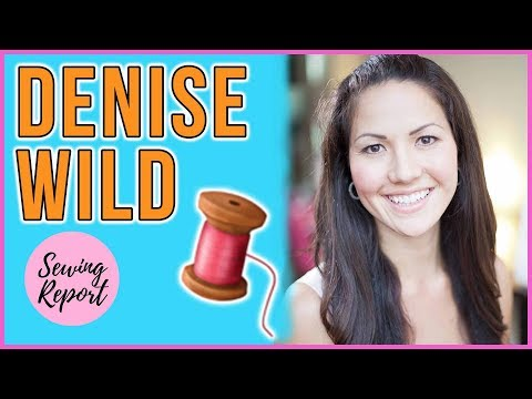Denise Wild Talks Sewing Hacks, Sewing in Hotel Rooms, Future of Sewing Machines | SEWING REPORT
