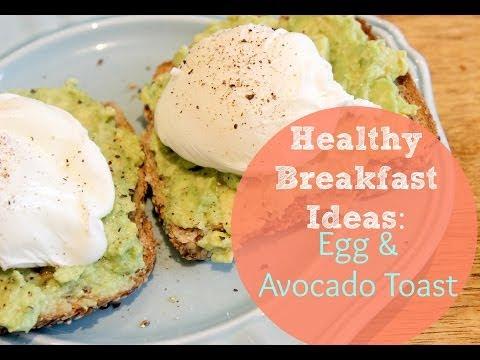 Healthy Breakfast Ideas: Poached Egg & Avocado Toast Recipe