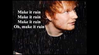 Ed Sheeran  Make It Rain Lyrics