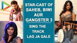 Saheb Biwi Aur Gangster 3 GANG jam on Lag Ja Gale!!! Check out…